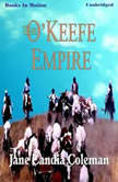 The O'Keefe Empire, Jane Candia Coleman