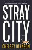 Stray City, Chelsey Johnson