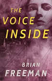 The Voice Inside, Brian Freeman