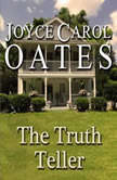 The Truth Teller, Joyce Carol Oates