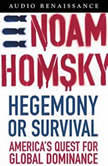 Hegemony or Survival America's Quest for Global Dominance, Noam Chomsky
