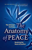 The Anatomy of Peace Resolving the Heart of Conflict, the Arbinger Institute