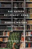 The Bar Harbor Retirement Home for Famous Writers (And Their Muses), Terri-Lynne DeFino