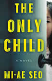 The Only Child A Novel, Mi-ae Seo