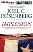 Implosion Can America Recover from Its Economic and Spiritual Challenges in Time?, Joel C. Rosenberg