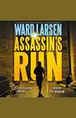 Assassin's Run A David Slaton Novel, Ward Larsen