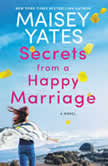 Secrets from a Happy Marriage A Novel, Maisey Yates