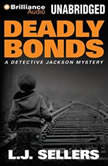 Deadly Bonds, L.J. Sellers