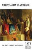 Christianity In A Corner, John Warwick Montgomery