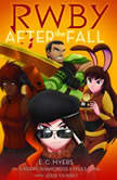 RWBY: After the Fall, E.C. Myers