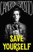 Save Yourself Essays, Cameron Esposito