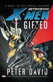 Astonishing X-Men Gifted, Peter David