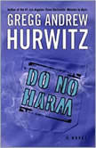 Do No Harm, Gregg Hurwitz