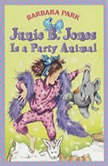 Junie B. Jones Is a Party Animal Junie B. Jones #10, Barbara Park