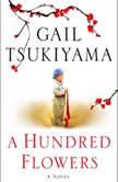 A Hundred Flowers, Gail Tsukiyama