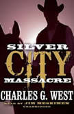 Silver City Massacre, Charles G. West