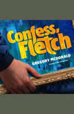 Confess, Fletch, Gregory Mcdonald