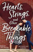 Hearts, Strings, and Other Breakable Things, Jacqueline Firkins