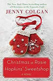 Christmas at Rosie Hopkins' Sweetshop A Novel, Jenny Colgan