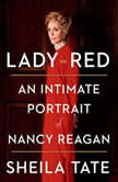 Lady in Red An Intimate Portrait of Nancy Reagan, Sheila Tate