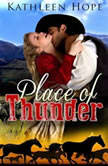 Historical Romance: Place of Thunder, Kathleen Hope