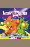 The Lost Dragons A Bedtime Dragon Adventure for Ages 4-8 and up!, Brian Rathbone