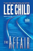 The Affair A Jack Reacher Novel, Lee Child
