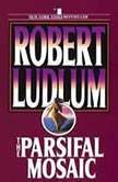 The Parsifal Mosaic, Robert Ludlum