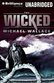 The Wicked, Michael Wallace