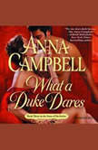 What a Duke Dares, Anna Campbell