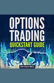 Options Trading Quickstart Guide, Nathan Bell