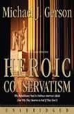 Heroic Conservatism, Michael J. Gerson