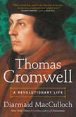 Thomas Cromwell A Revolutionary Life, Diarmaid MacCulloch