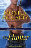 The Hunter A Highland Guard Novel, Monica McCarty