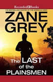The Last of the Plainsmen, Zane Grey