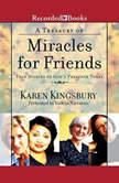A Treasury of Miracles for Friends True Stories of God's Presence Today, Karen Kingsbury