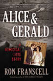 Alice & Gerald A Homicidal Love Story, Ron Franscell