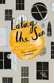 Eating the Sun Small Musings on a Vast Universe, Ella Frances Sanders