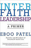 Interfaith Leadership A Primer, Eboo Patel