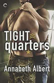Tight Quarters (Out of Uniform), Annabeth Albert