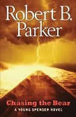 Chasing the Bear, Robert B. Parker