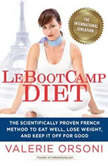 LeBootcamp Diet The Scientifically-Proven French Method to Eat Well, Lose Weight, and Keep it Off For Good, Valerie Orsoni