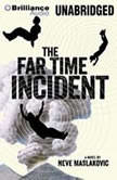 The Far Time Incident, Neve Maslakovic