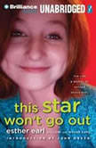 This Star Won't Go Out The Life and Words of Esther Grace Earl, Esther Earl