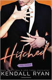 Hitched, Vol. 3, Kendall Ryan