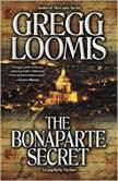 The Bonaparte Secret, Gregg Loomis
