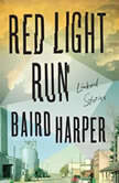 Red Light Run Linked Stories, Baird Harper
