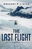 The Last Flight, Gregory P. Liefer