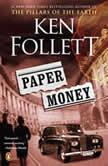 Paper Money A Novel, Ken Follett