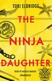 The Ninja Daughter, Tori Eldridge